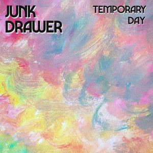 Junk Drawer - Temporary Day