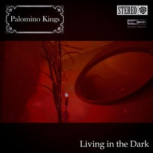Palomino Kings - Living in the Dark