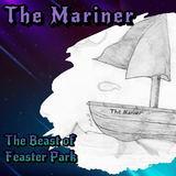 The Beast of Feaster Park - The Mariner