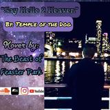 The Beast of Feaster Park - Say Hello 2 Heaven