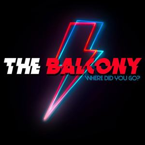 The Balcony - Where Did You Go?