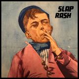 SLAP RASH - The Grind