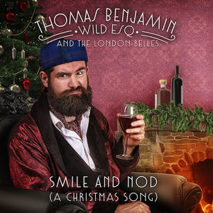 Thomas Benjamin Wild Esq - Smile And Nod (A Christmas Song)