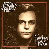 Archie Faulks - Foreign Kiss