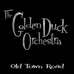 Golden Duck Orchestra - Old Town Road
