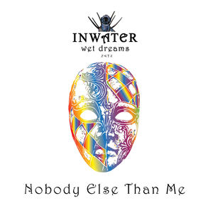 INWATER - Nobody Else Than Me