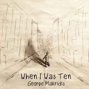 George Makridis - When I Was Ten