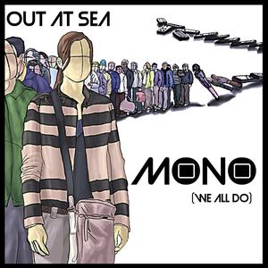 Out At Sea - Mono (We All Do)