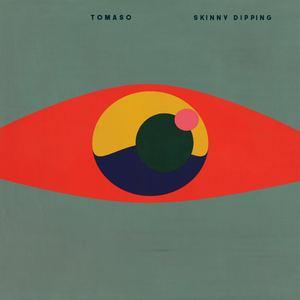 TOMASO - Skinny Dipping