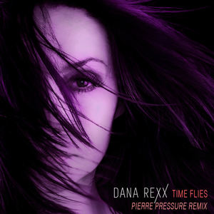 Dana Rexx - Time Flies (Pierre Pressure Remix)