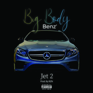 Jet 2 - Big Body Benz'