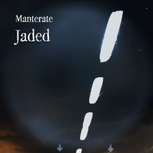 Manterate - Jaded (Demo)