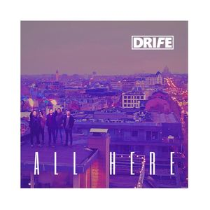 DRIFE - All Here