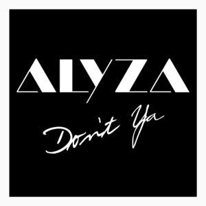 Alyza - Don't Ya