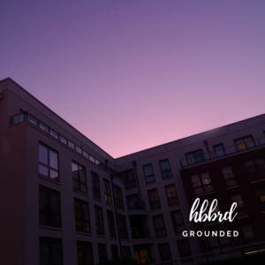 HBBRD - Grounded