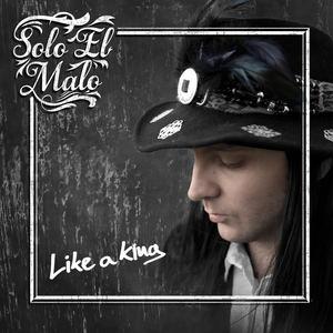 Solo El Malo - Like a King