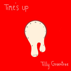 Tilly Greentree  - Times Up