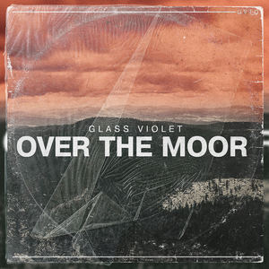 Glass Violet - Over the Moor