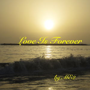 ME2 - Love Is Forever
