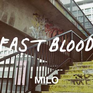 Fast Blood - Milo