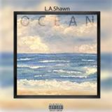 L.A.Shawn (LA Boii) - OCEAN