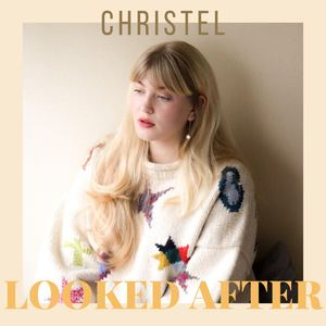 Christel  - Looked After