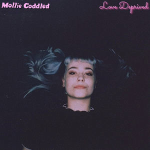 Mollie Coddled - Love Deprived