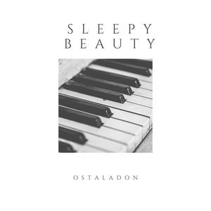 Ostaladon - Sleepy Beauty