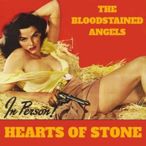The Bloodstained Angels - Hearts Of Stone