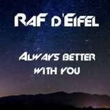 RaF d'Eifel - Always better with you