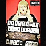 Dumb Blonde - CAGED