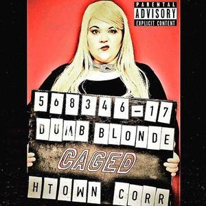 Dumb Blonde - CAGED