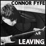 Connor Fyfe - Leaving