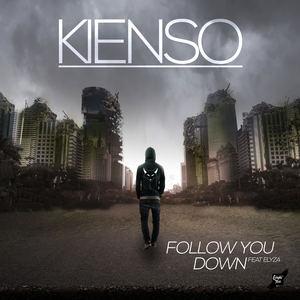 Kienso - Follow You Down ( Feat Elyza )