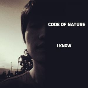 Code of Nature - I Know