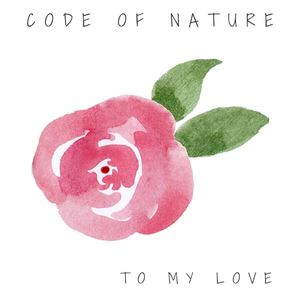 Code of Nature - To My Love