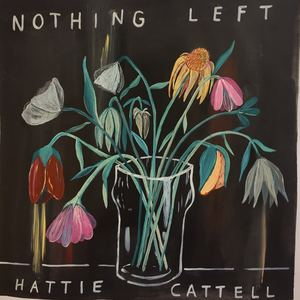 Hattie Cattell - Nothing Left