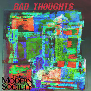The Modern Society  - Bad Thoughts