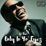 U-Foe (Official) - Only In Yo Eyez