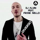 ALVIN PRODUCTION ®  - DJ Alvin Feat. Frank Nello - Diverso