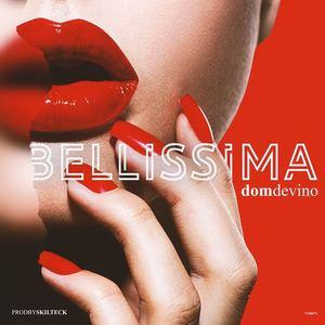 Dom Devino - Bellissima