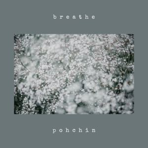 Poh Chin - Breathe