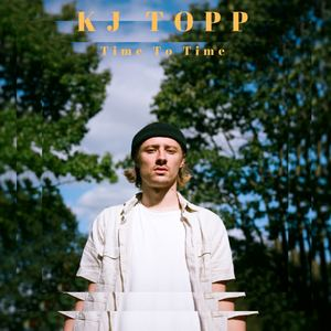KJ TOPP - Time to Time