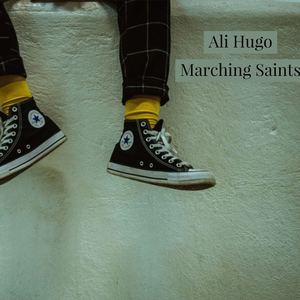ALI HUGO - Marching Saints