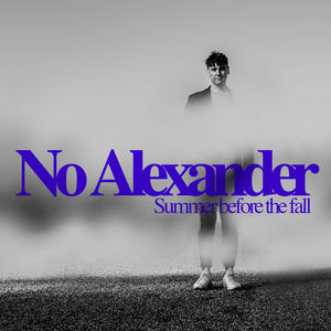 No Alexander - Summer Before The Fall