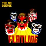 The 99 Degree - Flatline (Single version)