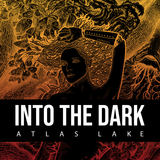 Atlas Lake - Into the Dark