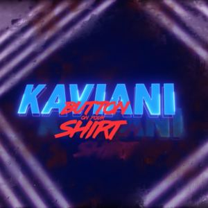Kaviani - Button On Your Shirt