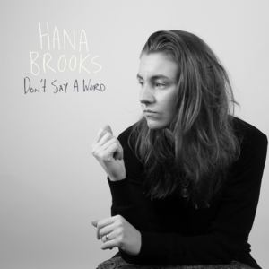 Hana Brooks - Don't Say A Word