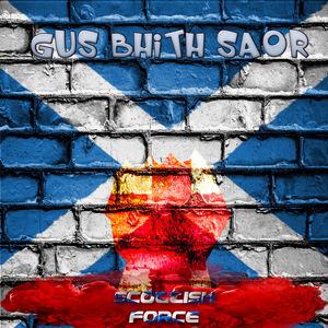 Scottish Force - Gus Bhith Saor